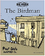 Big House Pinot Grigio ~ the Birdman 2012