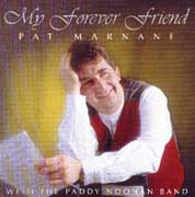 Pat Marnane - My Forever Friend