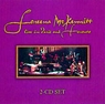 Loreena McKennitt - Live In Paris & Toronto