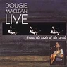 LIVE From the Ends of the Earth    Dougie MacLean
