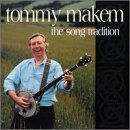 Tommy Makem- The Song Tradition