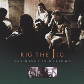 Rig the Jig - One Night In Harlow's