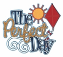 The Perfect Day Laser Die Cut