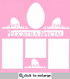 Eggstra Special 12 x 12 Overlay Laser Die Cut
