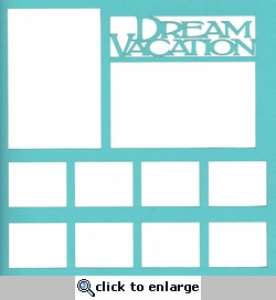 Dream Vacation 12 x 12 Overlay Laser Die Cut