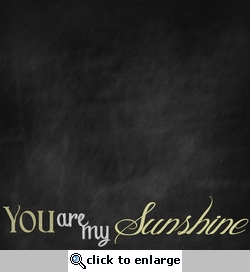 Chalk It Up: You Are My Sunshine 12 x 12 Paper