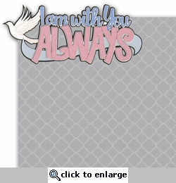 I am with you always 2 Piece Laser Die Cut Kit