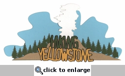 Hiking Yellowstone Laser Die Cut