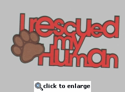 Digital Download: Puppy Love: I Rescued My Human Laser Die Cut