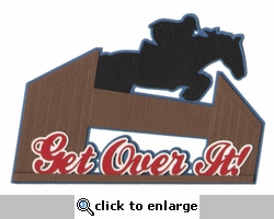 Get Over It! Equestrian Laser Die Cut