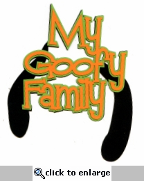 My Goofy Family Laser Title Cut