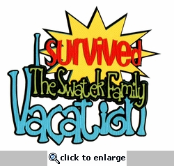 Custom I Survived The _____ Family Vacation Laser Die Cut
