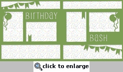 And Many More: Birthday Bash Double 12 x 12 Overlay Quick Page Laser Die Cut