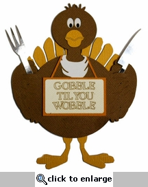 Gobble Til You Wobble Laser Die Cut