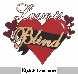 Love is Blind Laser Die Cut