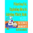 Fidgeting Fat  Exploding Meat and Gobbling Whirly Birds     Science Moments