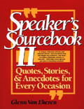 Speaker's Sourcebook II: <br>Quotes, Stories, & Anecdotes for Every Occasion
