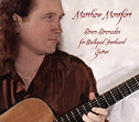 Seven Serinades for Scalloped Fretboard Guitar  - Ancient Future Matthew Monfort - Improv World Music - November 2009