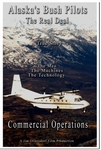 "Alaska's Bush Pilots The Real Deal ""Commercial Operations"" DVD"