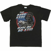 Star Wars Dark Side Made Me Youth T Shirt