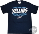 Eastbound and Down Yelling T-Shirt