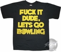 Big Lebowski F It T-Shirt