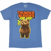 Ted Thunder Buddies For Life T Shirt Sheer