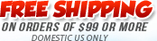 Free Shipping on orders of $99 or more - Domestic US only