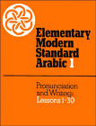 Elementary Modern Standard Arabic Volumes 1: Book Only