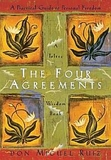 The Four Agreements: A Practical Guide to Personal Freedom A Toltec Wisdom Book