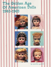 THE GOLDEN AGE OF AMERICAN DOLLS 1945-1965