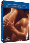 Creative Positions For Lovers - Beyond The Bedroom DVD