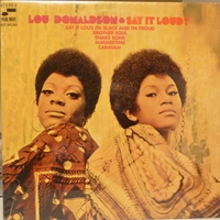 LOU DONALDSON - SAY IT LOUD Record/LP (SEALED)