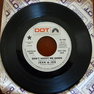JEAN & JOE - DON'T SHOOT ME DOWN Record/45 (AUDITION COPY)