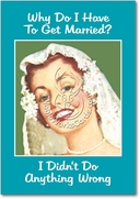 Why Married Marriage Funny Card