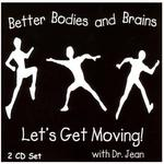Better Bodies And Brains - Let's Get Moving! CD