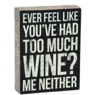 Too Much Wine Box Sign