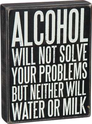 Alcohol Will Not Box Sign