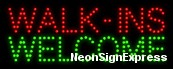 Walk ins welcome LED Sign