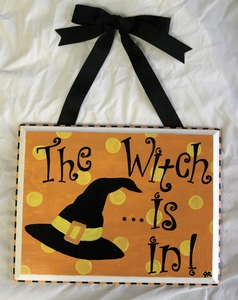 """The Witch Is In!"" Plaque"