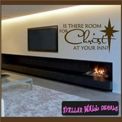 Is there Room for Christ at your Inn? Christmas Holiday Vinyl Wall Decal Mural Quotes Words HD030 SWD