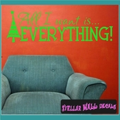 All I want is Everything Christmas Holiday Vinyl Wall Decal Mural Quotes Words HD039 SWD