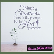 The Magic of Christmas is not in the presents, but in his presence Christmas Holiday Vinyl Wall Decal Mural Quotes Words HD041 SWD