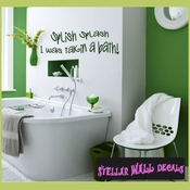 Splish... Splash... I was taking a bath Wall Quote Mural Decal SWD