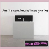 And live every day as if it were your last Wall Quote Mural Decal SWD