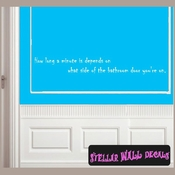 How long a minute is depends on what side of the bathroom door you're on. Wall Quote Mural Decal