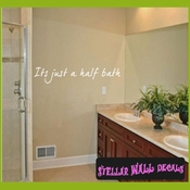 It's just a half bath Wall Quote Mural Decal