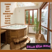 There are not many problems a hot bath can't solve. Wall Quote Mural Decal SWD