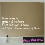 There must be quite a few things a hot bath won't cure, but I don't know many of them. Wall Quote Mural Decal