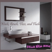Wash, Brush, Floss, and Flush Wall Quote Mural Decal SWD